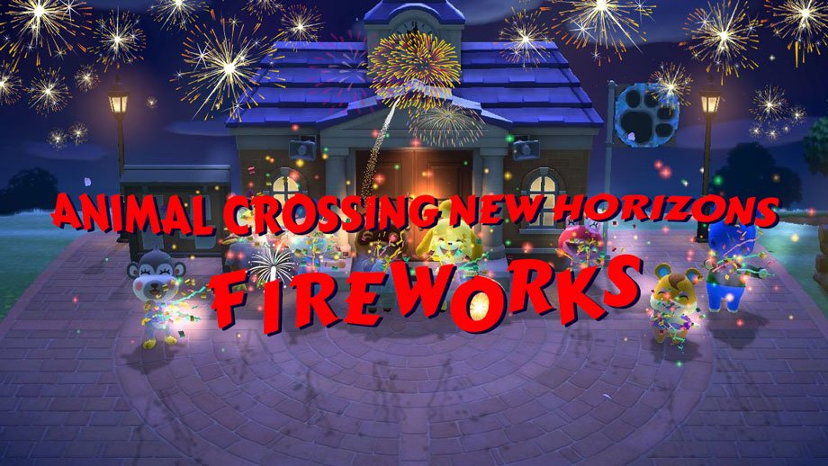 Animal Crossing New Horizons Fireworks Festival - ACNH Fireworks Show Event