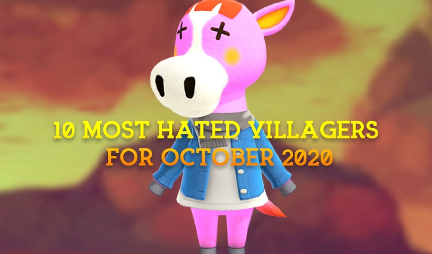 10 MOST HATED VILLAGERS FOR OCTOBER 2020